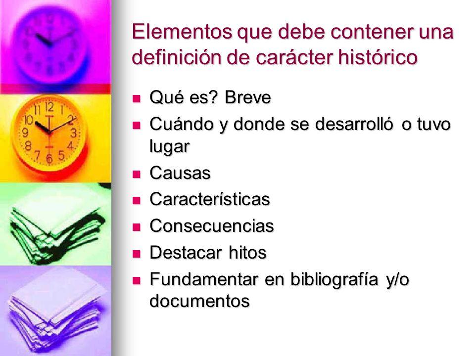 Elementos que debe contener una definición de carácter histórico