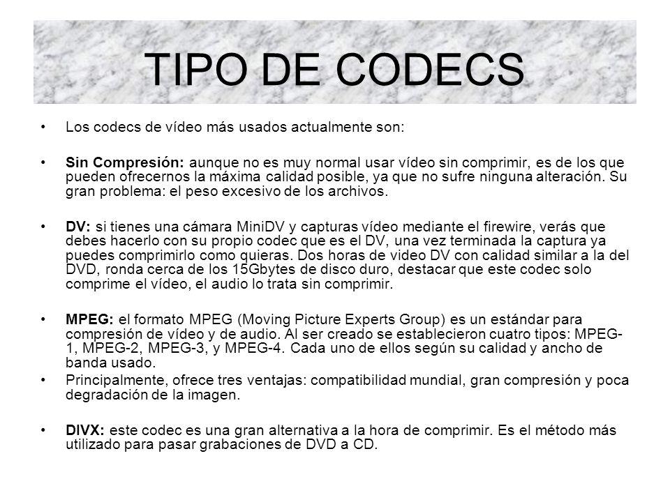 TIPO DE CODECS Los codecs de vídeo más usados actualmente son: