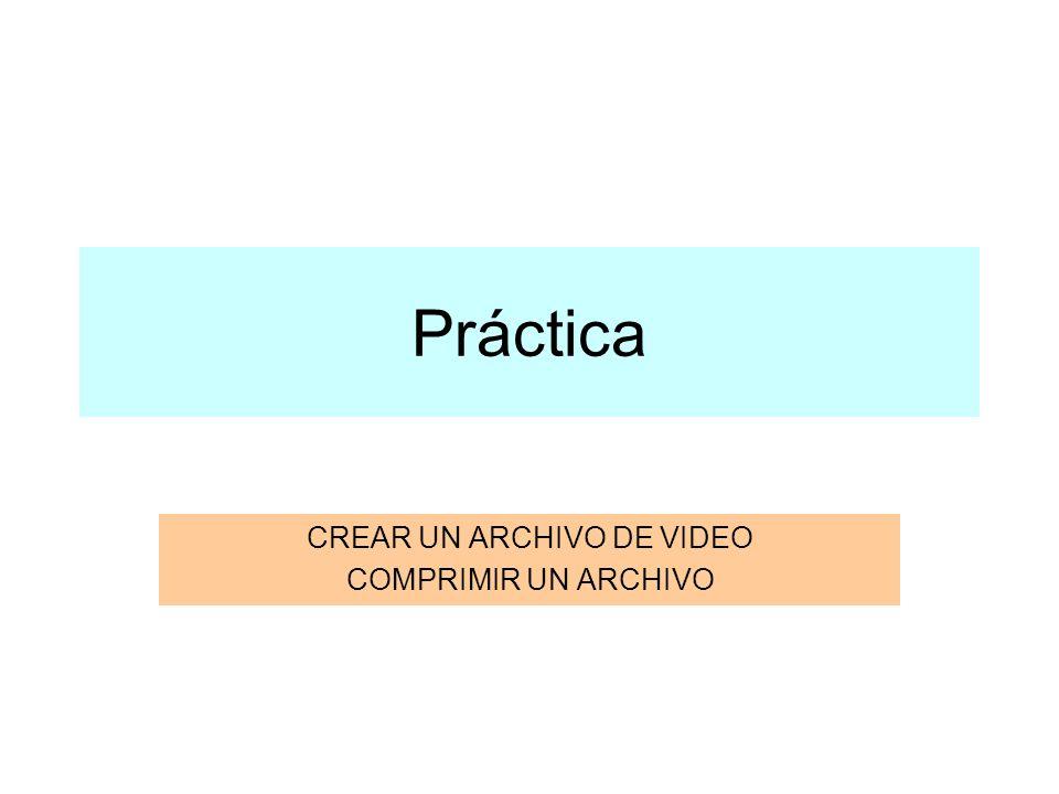CREAR UN ARCHIVO DE VIDEO COMPRIMIR UN ARCHIVO
