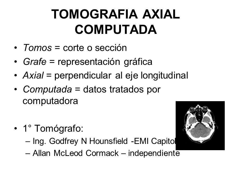 TOMOGRAFIA AXIAL COMPUTADA