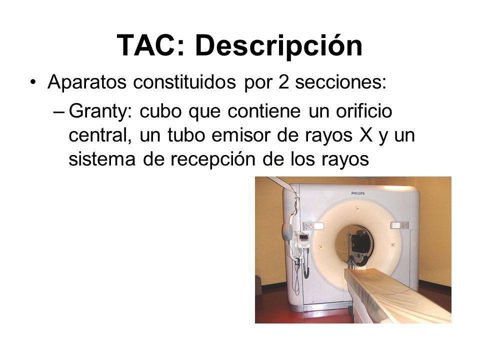 TAC: Descripción Aparatos constituidos por 2 secciones: