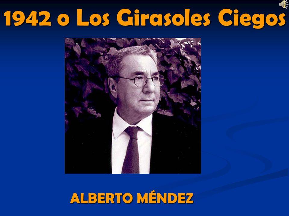 1942 o Los Girasoles Ciegos ALBERTO MÉNDEZ