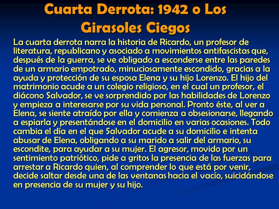 Cuarta Derrota: 1942 o Los Girasoles Ciegos