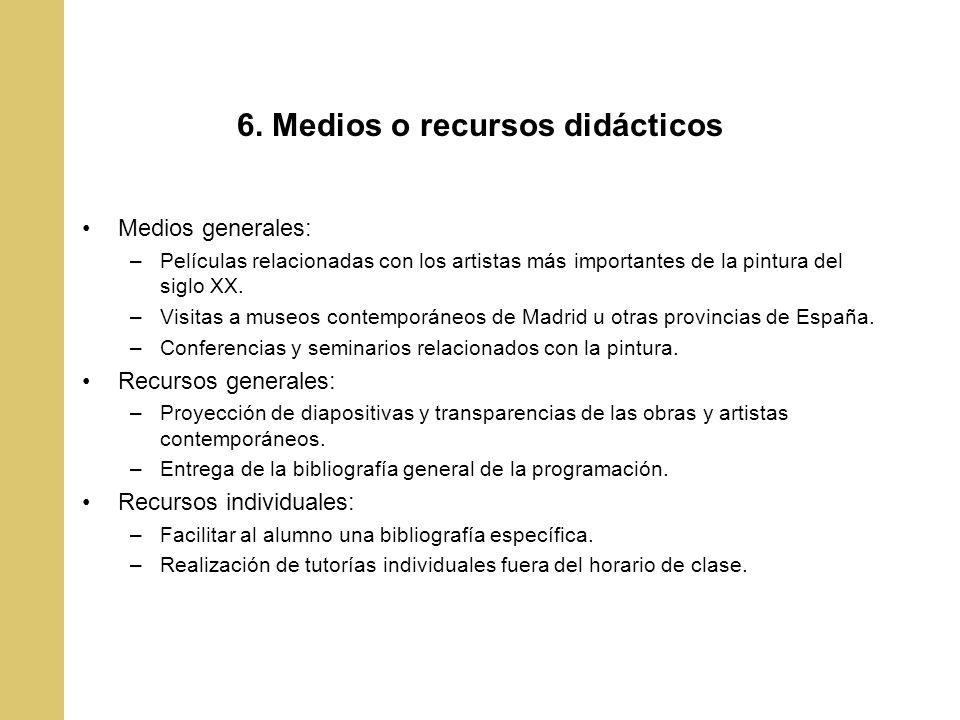 6. Medios o recursos didácticos