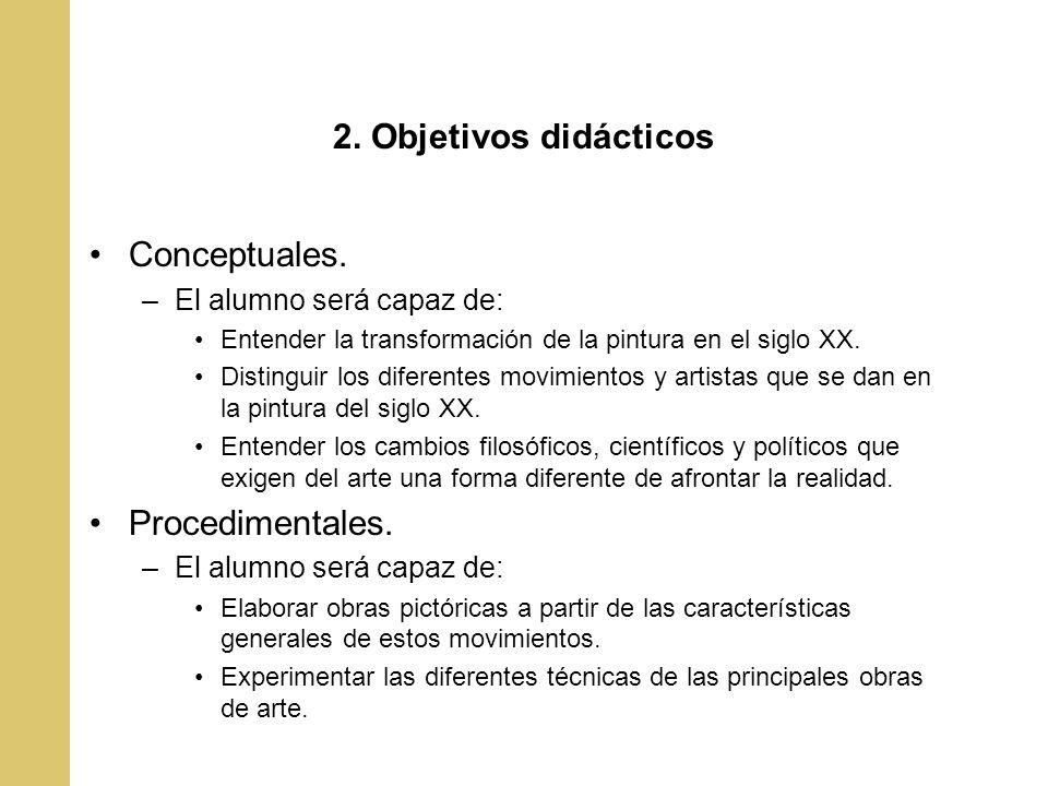 2. Objetivos didácticos Conceptuales. Procedimentales.