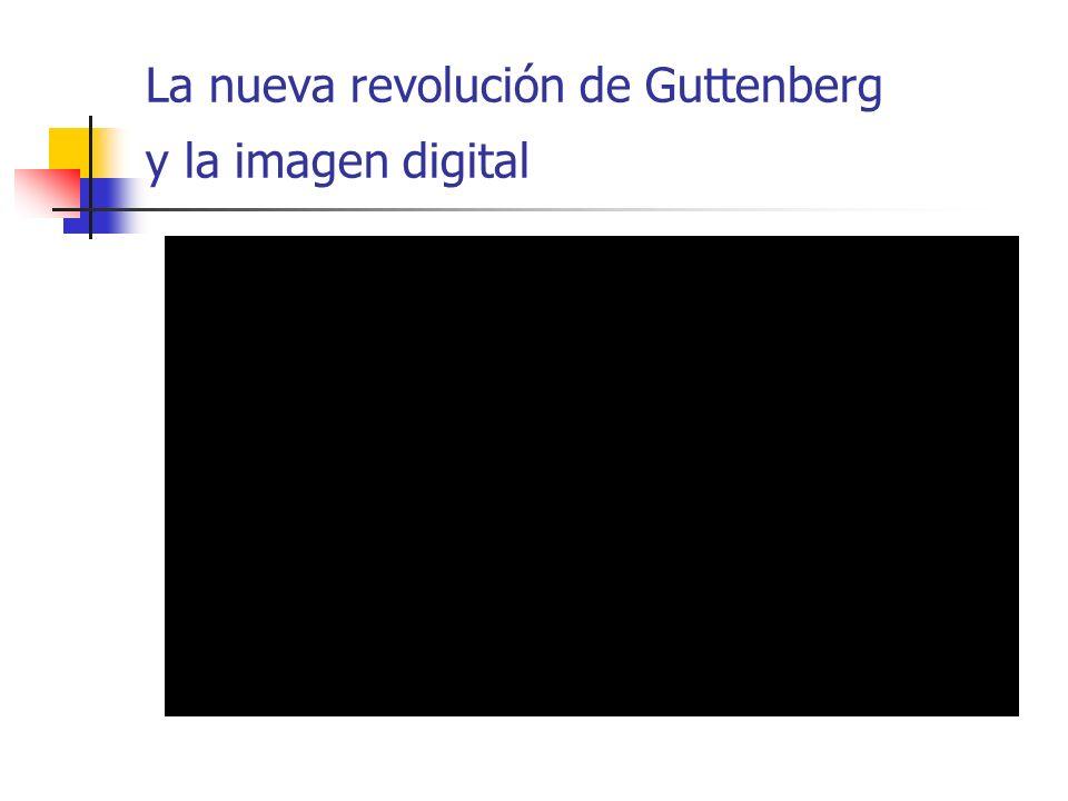 La nueva revolución de Guttenberg y la imagen digital