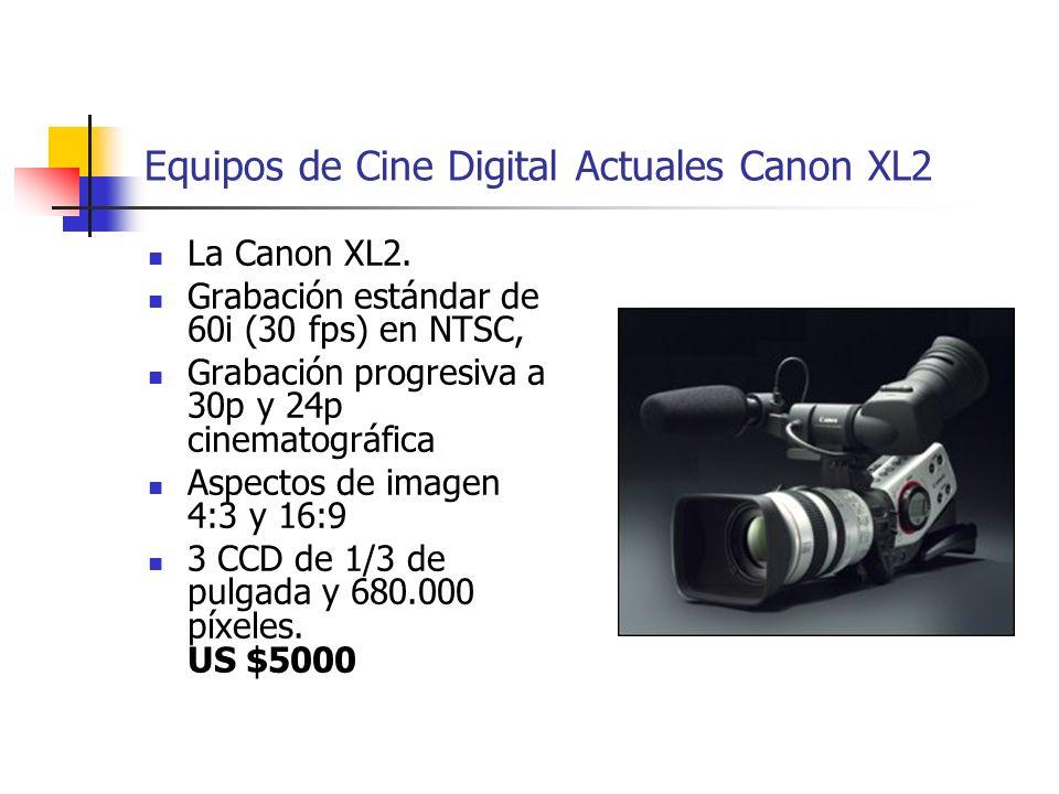 Equipos de Cine Digital Actuales Canon XL2