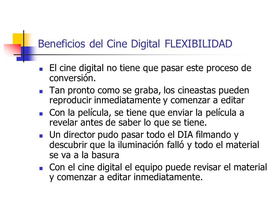 Beneficios del Cine Digital FLEXIBILIDAD
