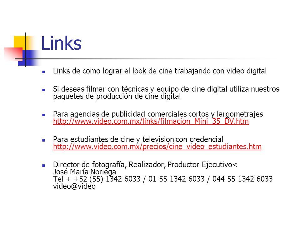 Links Links de como lograr el look de cine trabajando con video digital.