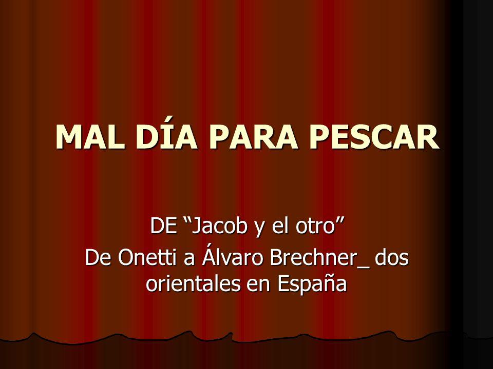 De Onetti a Álvaro Brechner_ dos orientales en España