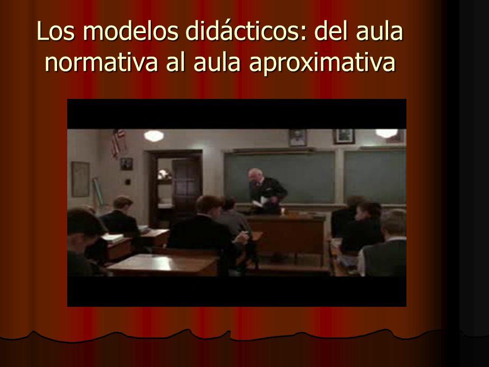 Los modelos didácticos: del aula normativa al aula aproximativa