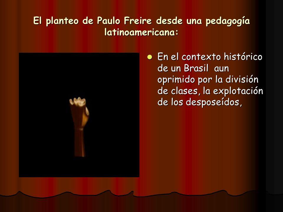 El planteo de Paulo Freire desde una pedagogía latinoamericana: