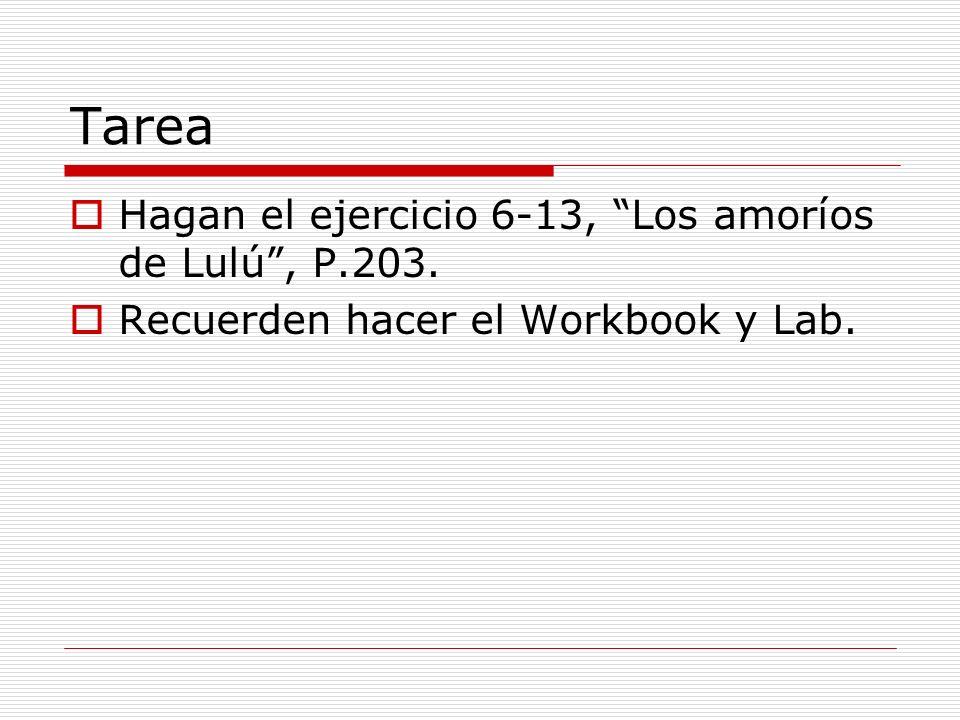 Tarea Hagan el ejercicio 6-13, Los amoríos de Lulú , P.203.