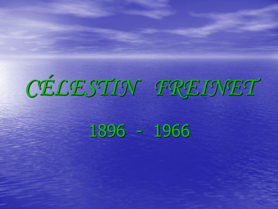 CÉLESTIN FREINET 1896 - 1966
