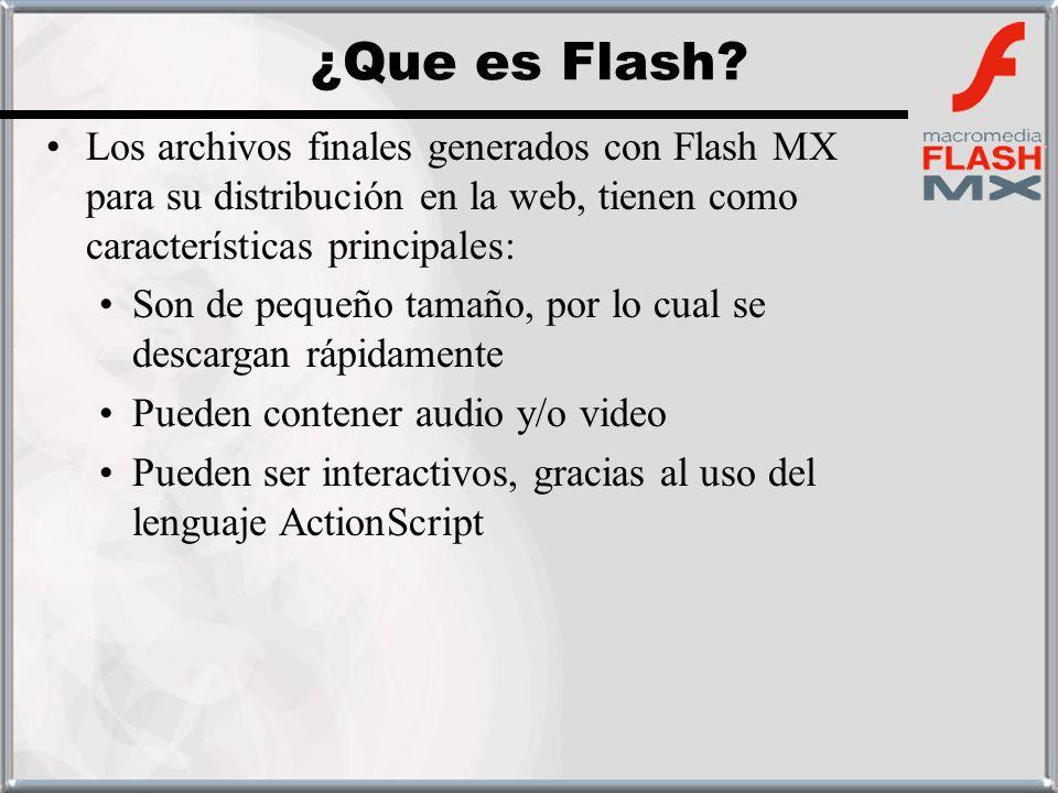 ¿Que es Flash Los archivos finales generados con Flash MX para su distribución en la web, tienen como características principales: