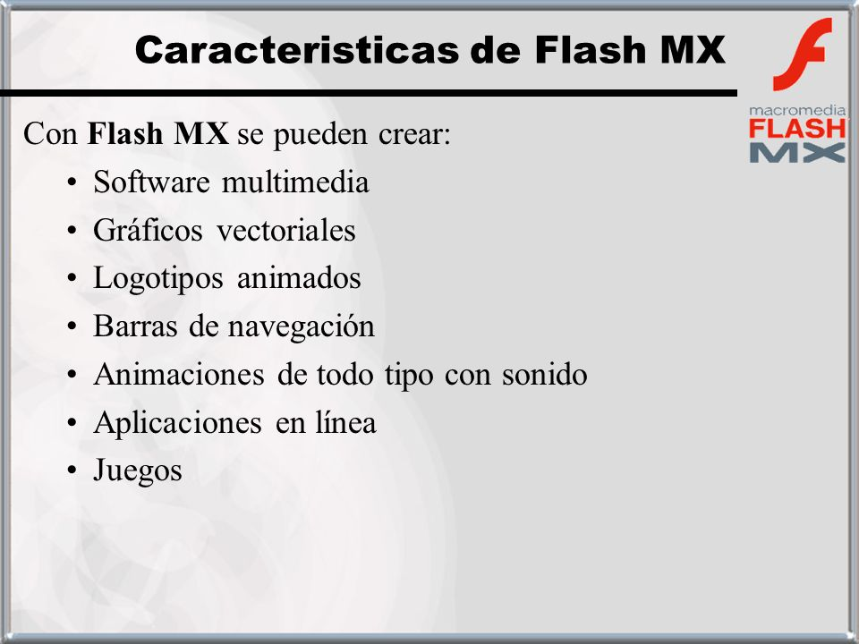 Caracteristicas de Flash MX