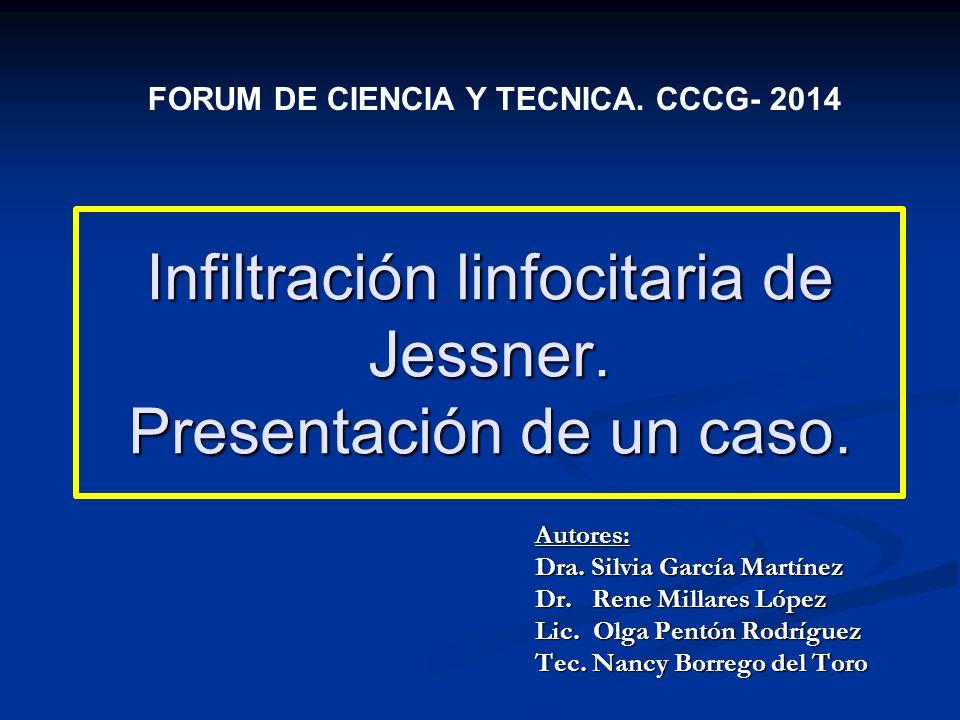 Infiltración linfocitaria de Jessner. Presentación de un caso.