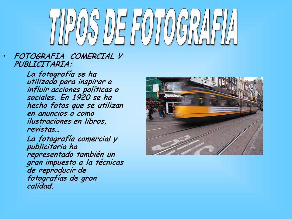 TIPOS DE FOTOGRAFIA FOTOGRAFIA COMERCIAL Y PUBLICITARIA: