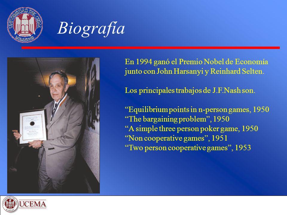 Biografía En 1994 ganó el Premio Nobel de Economía junto con John Harsanyi y Reinhard Selten. Los principales trabajos de J.F.Nash son.