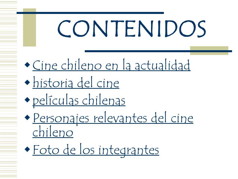 CONTENIDOS Cine chileno en la actualidad historia del cine