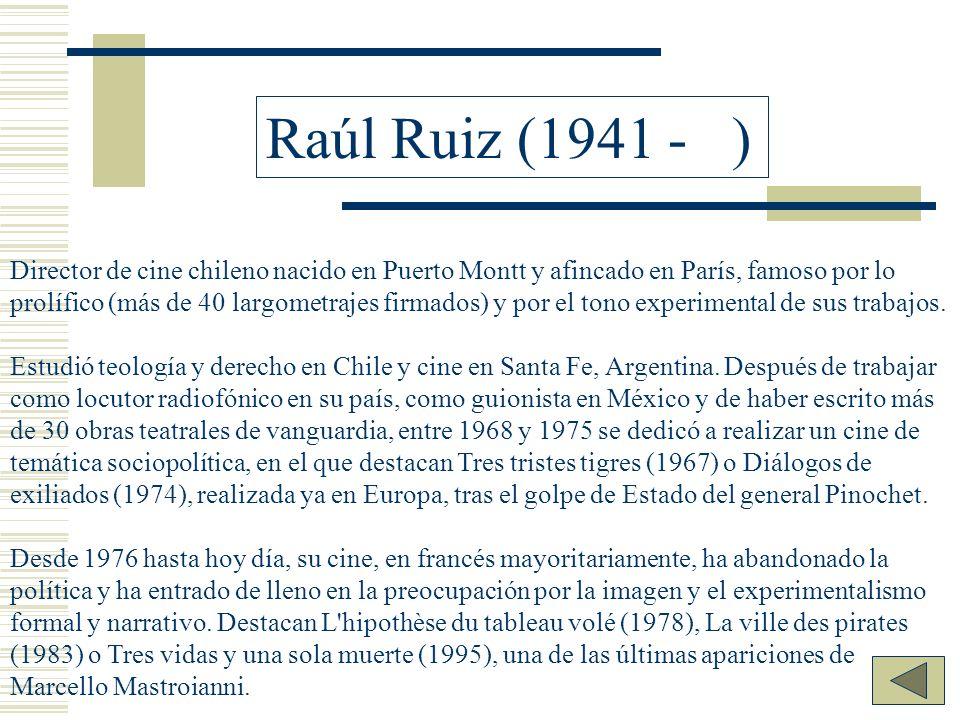 Raúl Ruiz (1941 - )
