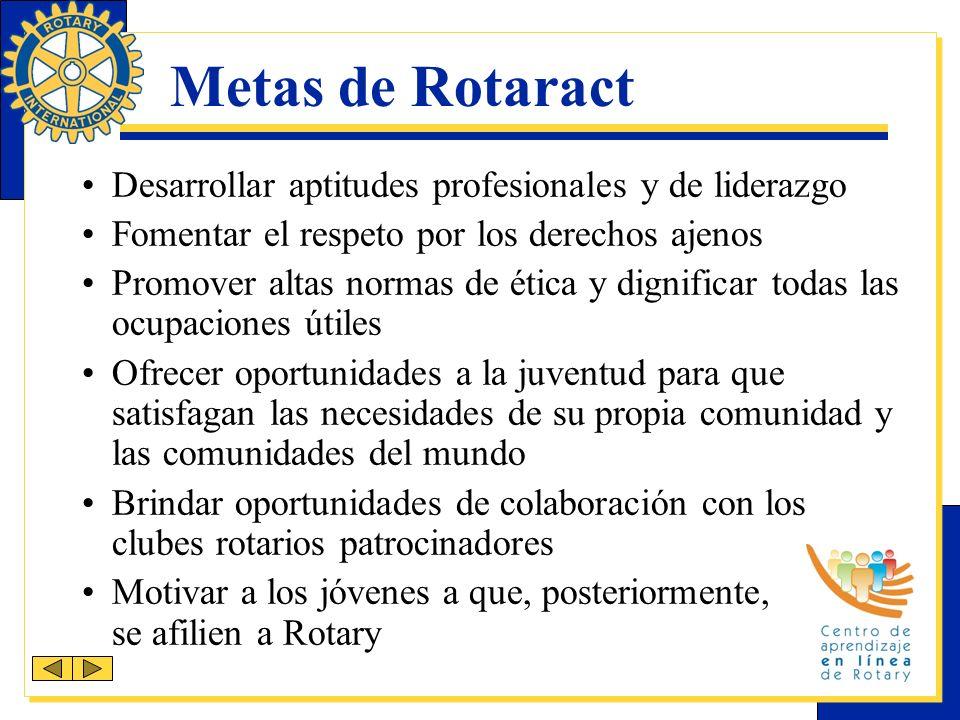 Metas de Rotaract Desarrollar aptitudes profesionales y de liderazgo