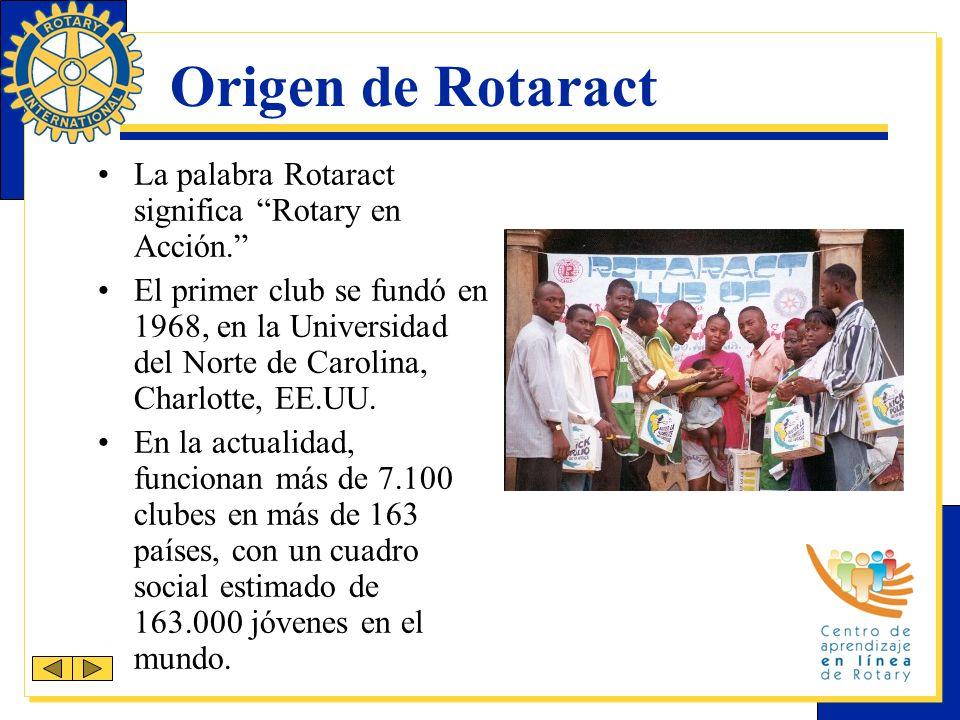 Origen de Rotaract La palabra Rotaract significa Rotary en Acción.