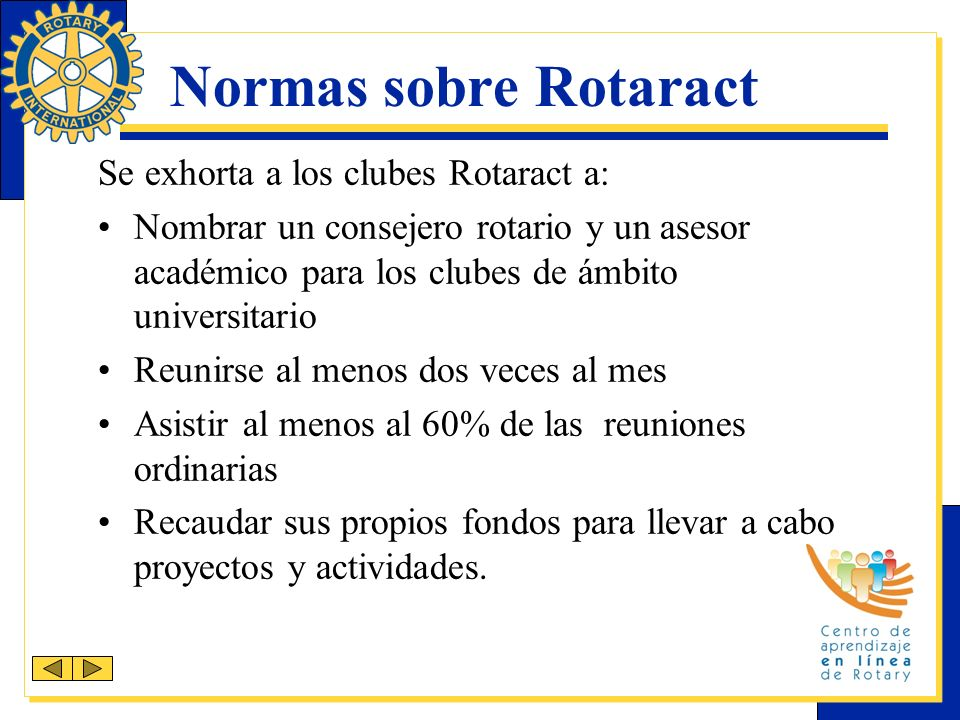 Normas sobre Rotaract Se exhorta a los clubes Rotaract a: