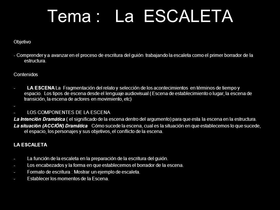 Tema : La ESCALETA Objetivo