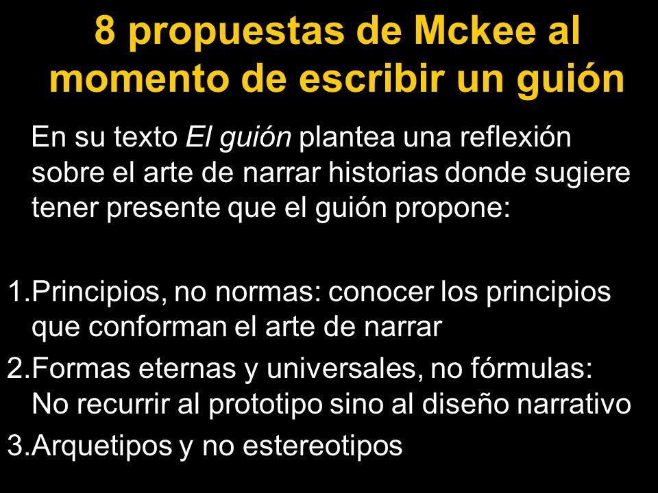 8 propuestas de Mckee al momento de escribir un guión