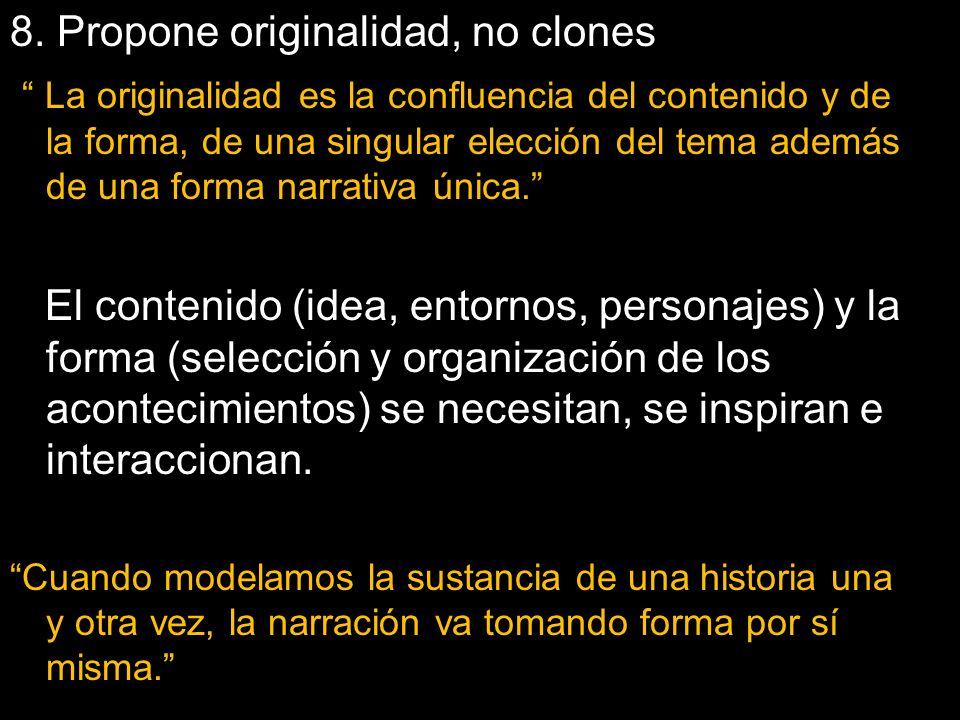 8. Propone originalidad, no clones