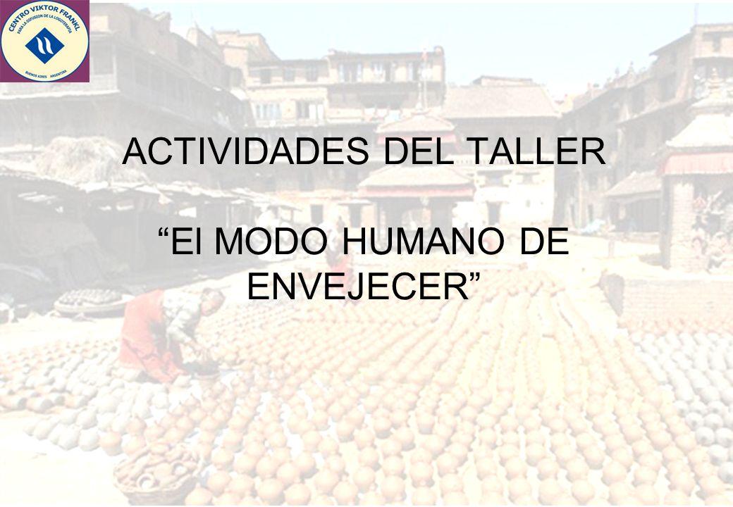 ACTIVIDADES DEL TALLER El MODO HUMANO DE ENVEJECER