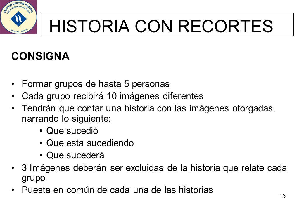 HISTORIA CON RECORTES CONSIGNA Formar grupos de hasta 5 personas