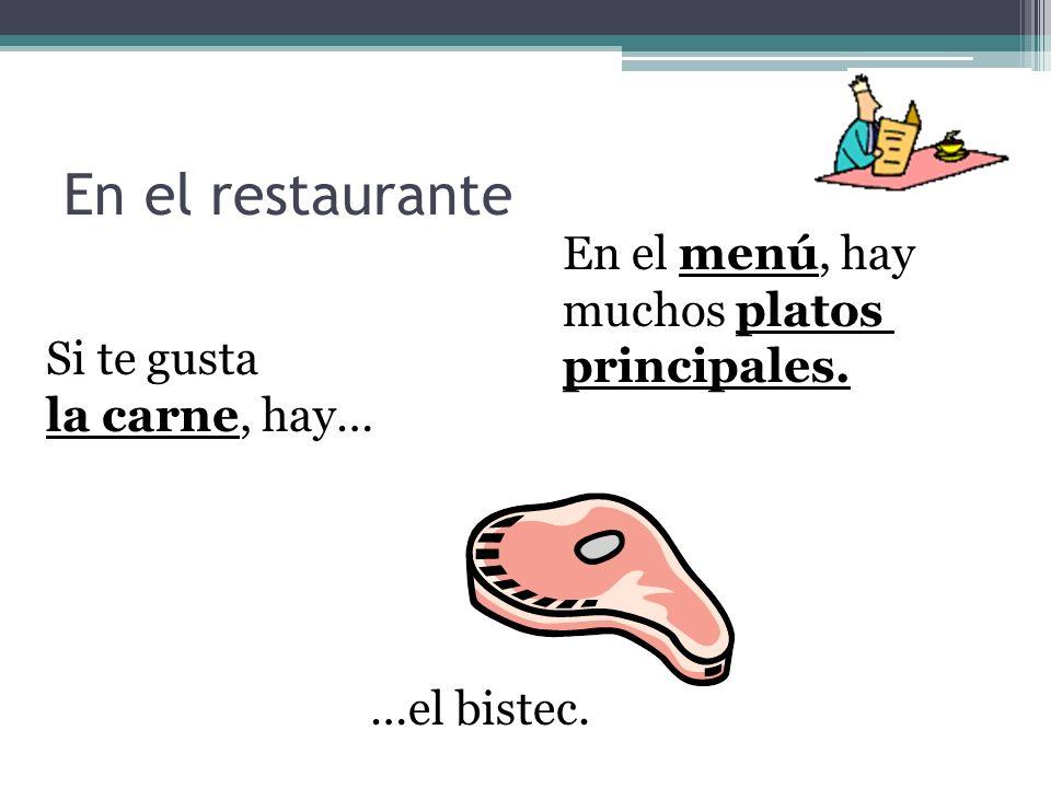En el restaurante En el menú, hay muchos platos principales.