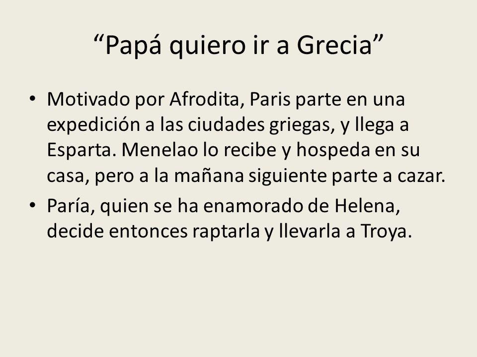 Papá quiero ir a Grecia