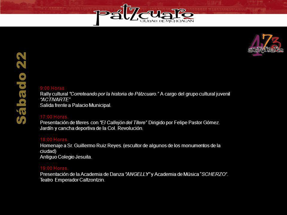 Sábado 22 9:00 Horas. Rally cultural Correteando por la historia de Pátzcuaro. A cargo del grupo cultural juvenil ACTIVARTE