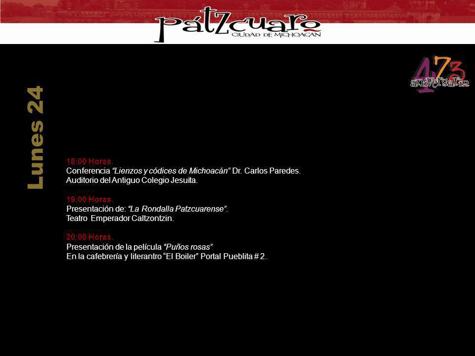 Lunes 24 18:00 Horas. Conferencia Lienzos y códices de Michoacán Dr. Carlos Paredes. Auditorio del Antiguo Colegio Jesuita.