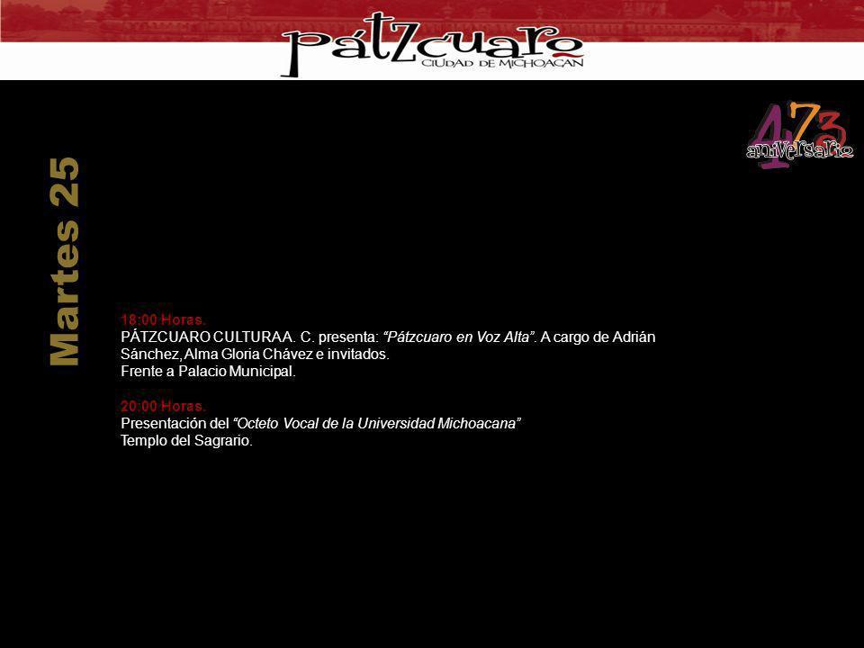 Martes 25 18:00 Horas. PÁTZCUARO CULTURA A. C. presenta: Pátzcuaro en Voz Alta . A cargo de Adrián Sánchez, Alma Gloria Chávez e invitados.