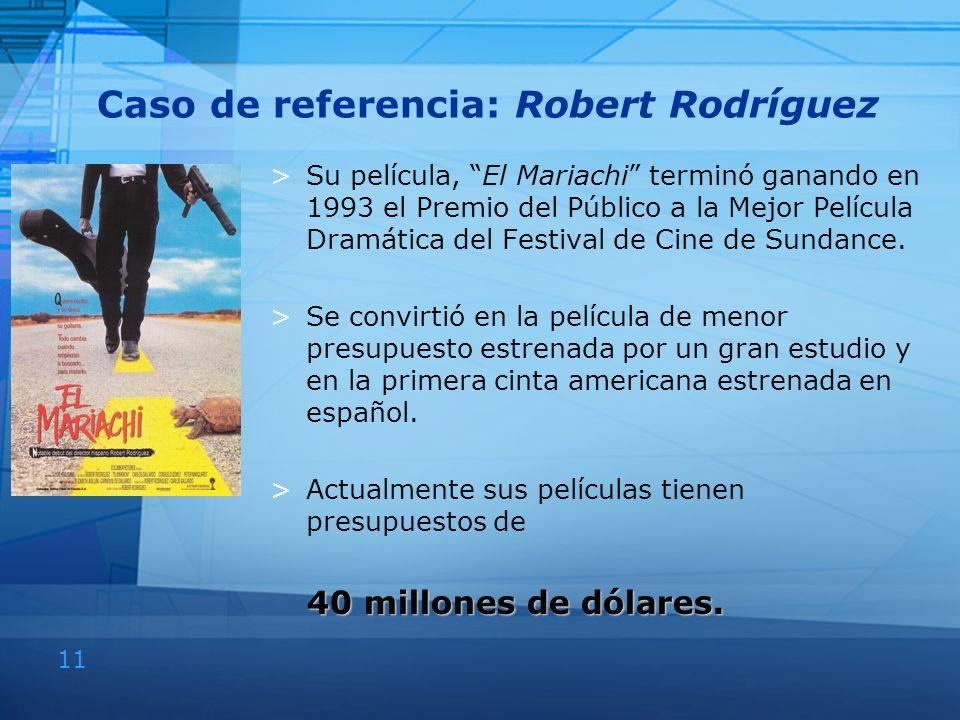 Caso de referencia: Robert Rodríguez