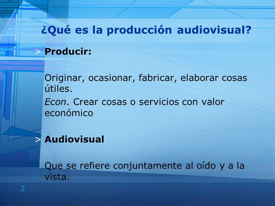 ¿Qué es la producción audiovisual