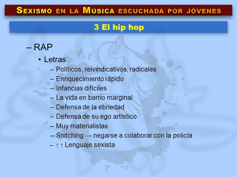 RAP 3 El hip hop Letras Políticos, reivindicativos, radicales