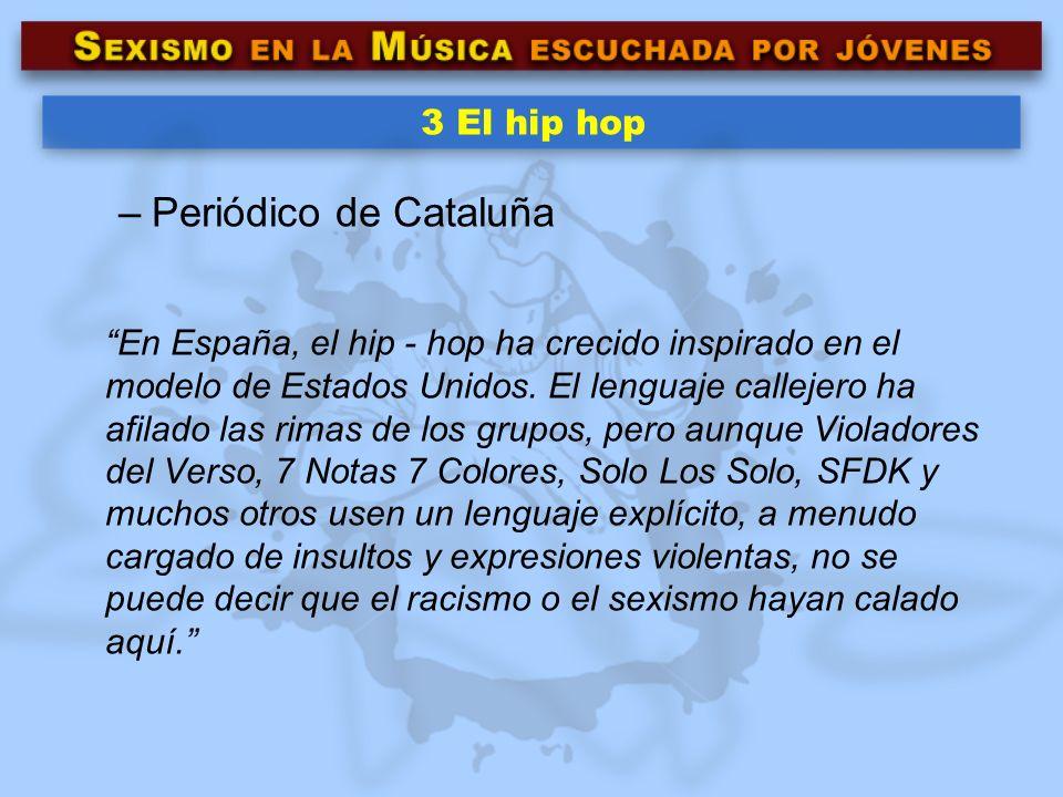 3 El hip hopPeriódico de Cataluña.