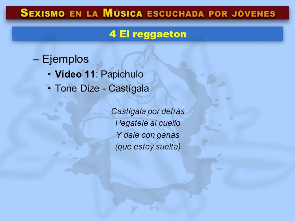 Ejemplos 4 El reggaeton Vídeo 11: Papichulo Tone Dize - Castígala