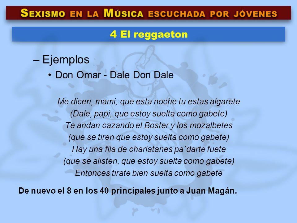 Ejemplos 4 El reggaeton Don Omar - Dale Don Dale
