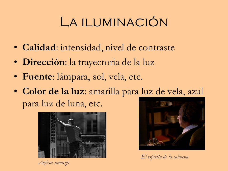 La iluminación Calidad: intensidad, nivel de contraste