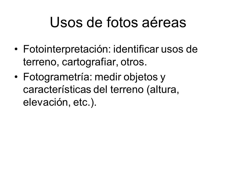Usos de fotos aéreas Fotointerpretación: identificar usos de terreno, cartografiar, otros.