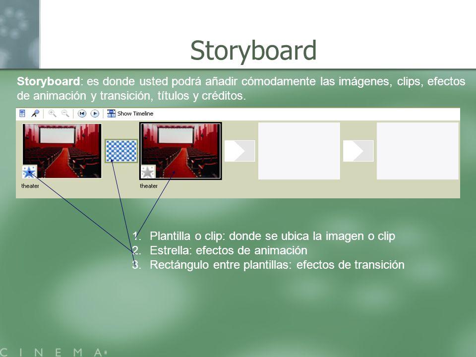 Storyboard Storyboard: es donde usted podrá añadir cómodamente las imágenes, clips, efectos de animación y transición, títulos y créditos.
