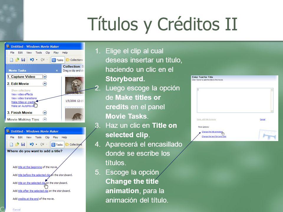 Títulos y Créditos II Elige el clip al cual deseas insertar un titulo, haciendo un clic en el Storyboard.