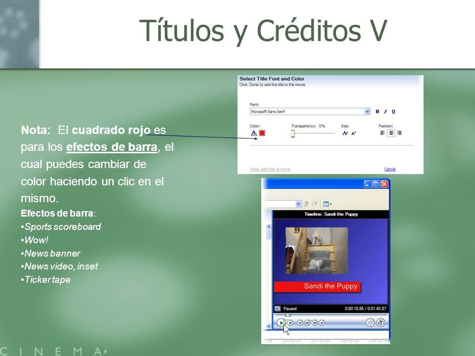 Títulos y Créditos V Nota: El cuadrado rojo es para los efectos de barra, el cual puedes cambiar de color haciendo un clic en el mismo.