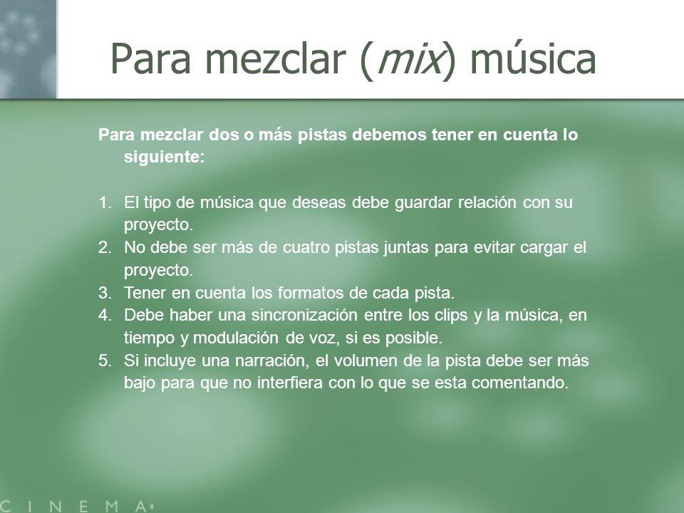 Para mezclar (mix) música